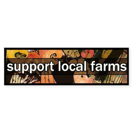 Support Local Farms Bumper Sticker