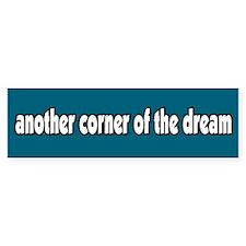 Another Corner of the Dream Bumper Bumper Sticker