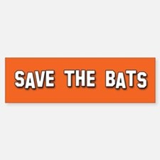 Save the Bats Bumper Bumper Bumper Sticker