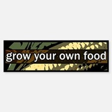 Grow Your Own Food Bumper Bumper Bumper Sticker