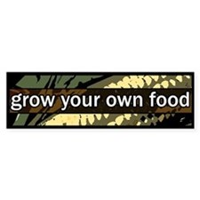 Grow Your Own Food Bumper Bumper Sticker