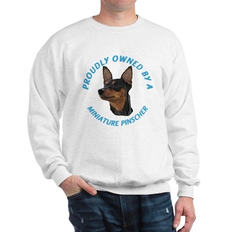 Proudly Owned Min Pin Sweatshirt