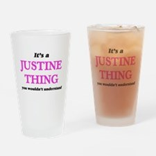 It's a Justine thing, you would Drinking Glass