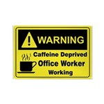 Caffeine Warning Office Worker Rectangle Magnet