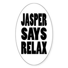 Jasper Says Relax Oval Decal