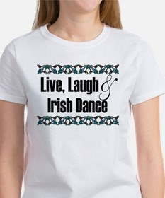 Live, Laugh & Irish Dance Women's T-Shirt