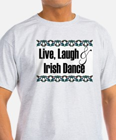 Live, Laugh & Irish Dance T-Shirt