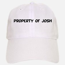 property of josh Baseball Baseball Cap