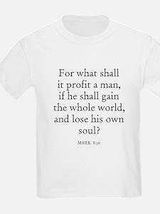 MARK  8:36 Kids T-Shirt