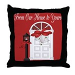 From our Home to Yours Throw Pillow