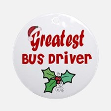 Greatest Bus Driver Ornament (Round)