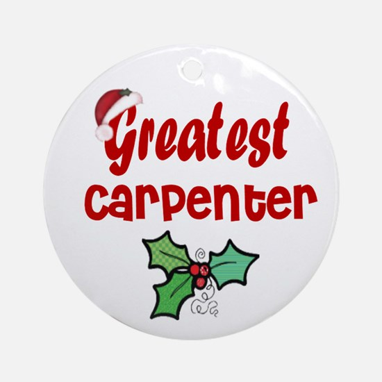 Greatest Carpenter Ornament (Round)