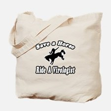 """Save Horse, Ride Virologist"" Tote Bag"