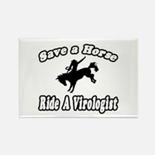 """Save Horse, Ride Virologist"" Rectangle Magnet"