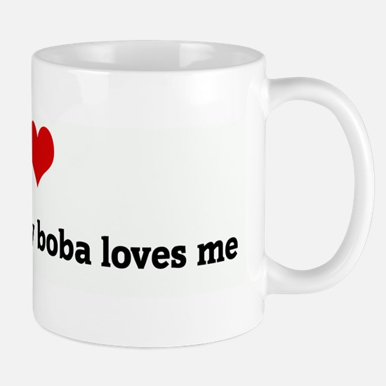 I Love my boba and my boba lo Mug