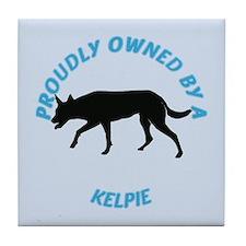 Proudly Owned Kelpie Tile Coaster