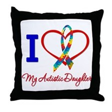 I Love My Autistic Daughter Throw Pillow