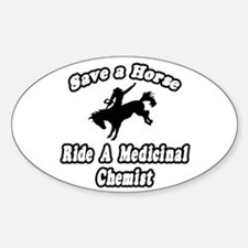 """""""Ride a Medicinal Chemist"""" Oval Decal"""