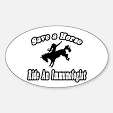 """""""Ride an Immunologist"""" Oval Decal"""