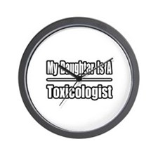 """""""My Daughter..Toxicologist"""" Wall Clock"""
