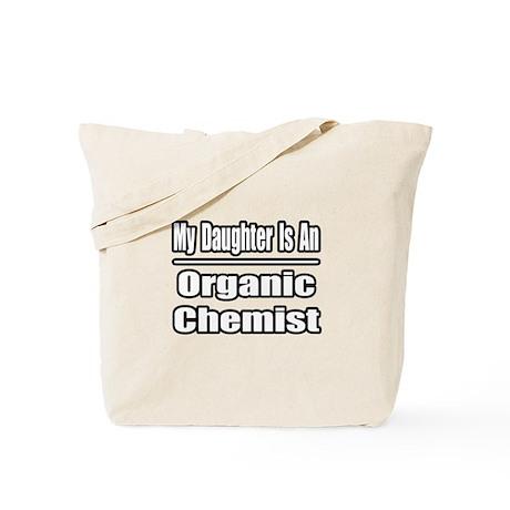 """""""Daughter..Organic Chemist"""" Tote Bag"""