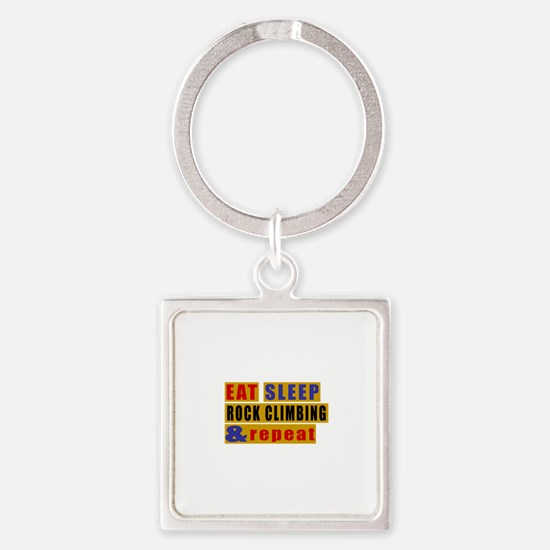 Eat Sleep Rock Climbing And Repeat Square Keychain