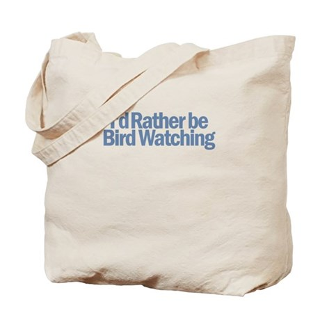 I'd Rather be Bird Watching Tote Bag