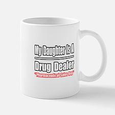 """""""My Daughter..Drug Dealer"""" Mug"""
