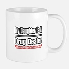 """My Daughter..Drug Dealer"" Small Small Mug"