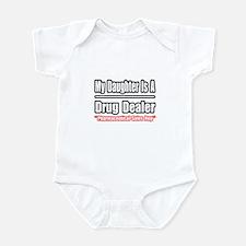 """""""My Daughter..Drug Dealer"""" Infant Bodysuit"""