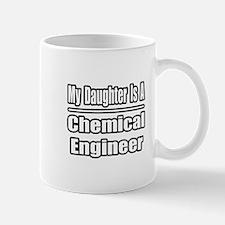 """""""Daughter..Chemical Engineer"""" Mug"""