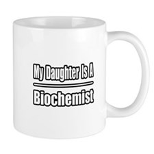 """My Daughter..Biochemist"" Mug"