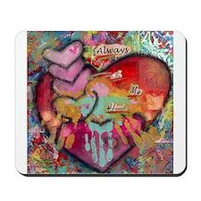 Always in my Heart Mousepad