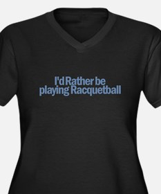I'd Rather be Playing Racquet Women's Plus Size V-