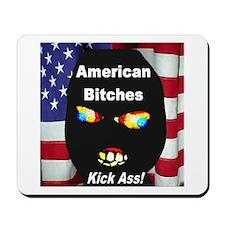 American Bitches Kick Ass Mousepad