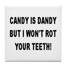 CANDY IS DANDY But I Won't Rot Your Teeth! Tile Co