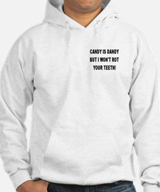 CANDY IS DANDY But I Won't Rot Your Teeth! Hoodie