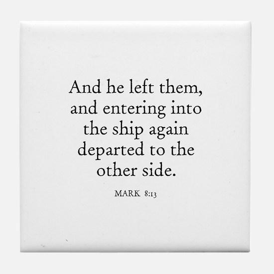 MARK  8:13 Tile Coaster
