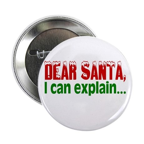 "Dear Santa, I Can Explain... 2.25"" Button"