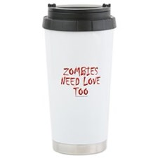 Zombies need love Travel Mug