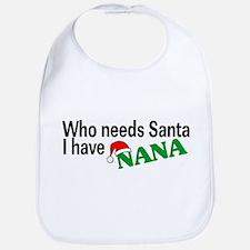 Who Needs Santa, I Have Nana Bib