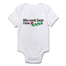 Who Needs Santa, I Have Nana Infant Bodysuit