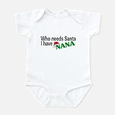 Who Needs Santa, I Have Nana Infant Bodysuit