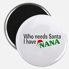 "Who Needs Santa, I Have Nana 2.25"" Magnet (10 pack"