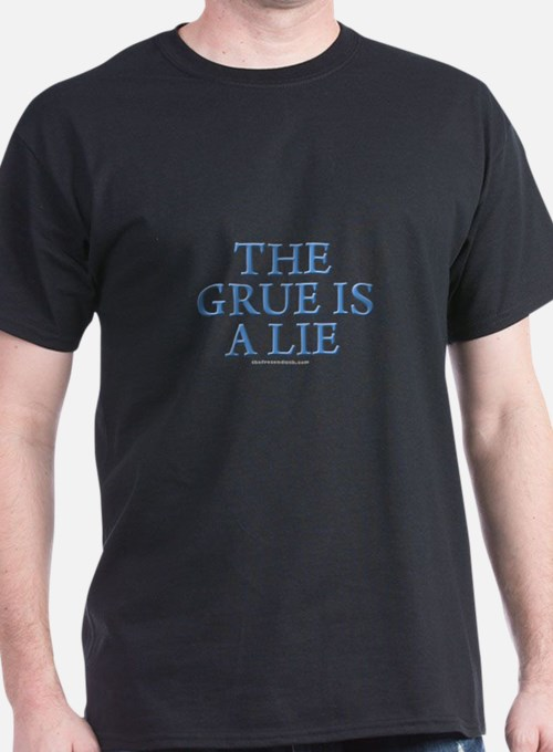 The Grue is a lie T-Shirt