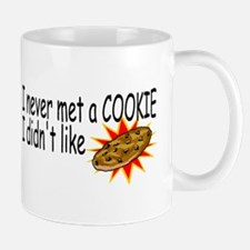 I Never Met A Cookie I Didn't Like Mug