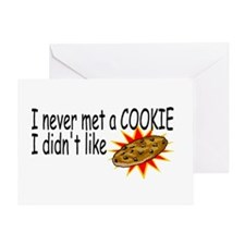 I Never Met A Cookie I Didn't Like Greeting Card