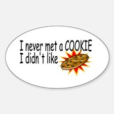 I Never Met A Cookie I Didn't Like Oval Decal