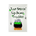 Just Stirrin' Up Trouble! Rectangle Magnet (10 pk)