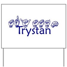 Trystan Yard Sign